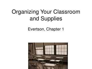 Organizing Your Classroom and Supplies