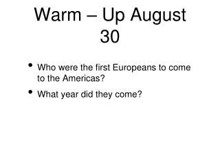 Warm � Up August 30
