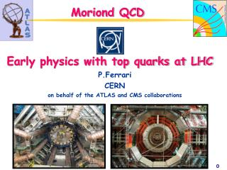 Moriond QCD Early physics with top quarks at LHC P.Ferrari CERN