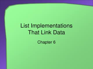 List Implementations  That Link Data