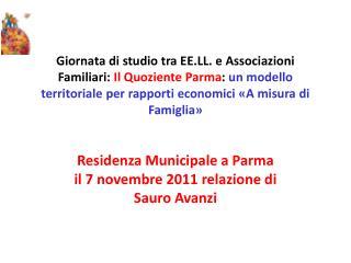Residenza Municipale a Parma            il 7 novembre 2011 relazione di Sauro Avanzi
