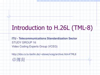 Introduction to H.26L (TML-8)
