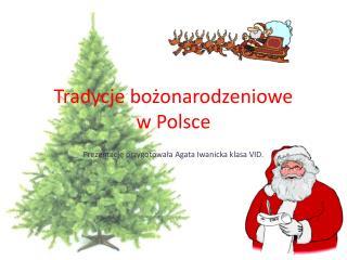 Tradycje bożonarodzeniowe  w Polsce
