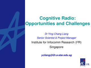 Cognitive Radio:  Opportunities and Challenges