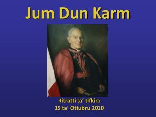 Jum Dun Karm