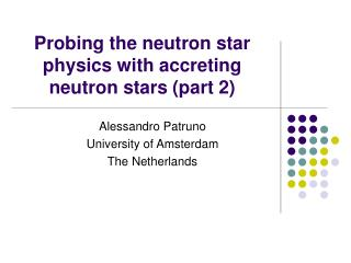 Probing the neutron star physics with accreting neutron stars (part 2)
