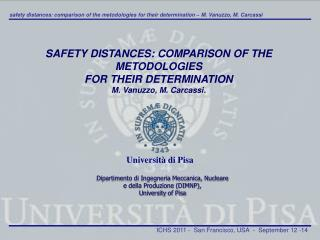 SAFETY DISTANCES: COMPARISON OF THE METODOLOGIES FOR THEIR DETERMINATION M. Vanuzzo , M. Carcassi.