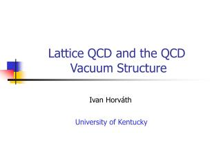 Lattice QCD and the QCD   	     		Vacuum Structure
