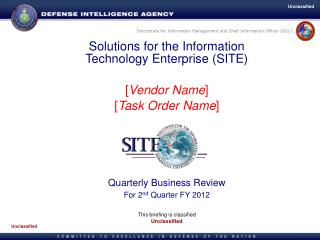 Solutions for the Information Technology Enterprise (SITE) [ Vendor Name ] [ Task Order Name ]