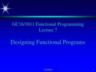 GC16/3011 Functional Programming Lecture 7 Designing Functional Programs