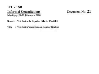 ITU - TSB Informal Consultations Document No.  21 Martigny, 28-29 February 2000