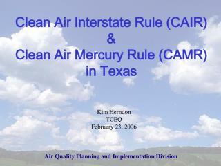 Clean Air Interstate Rule CAIR   Clean Air Mercury Rule CAMR in Texas