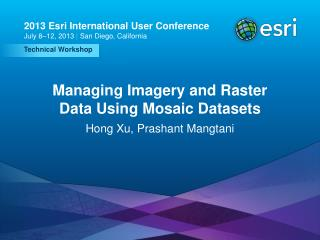 Managing Imagery and Raster Data Using Mosaic Datasets