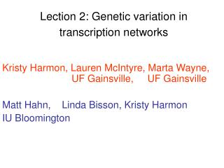 Lection 2: Genetic variation in transcription networks