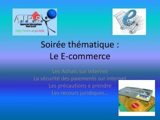 Soirée thématique :  Le E-commerce