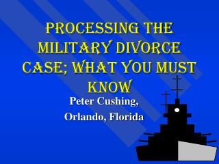 Processing The Military Divorce Case; What You Must Know