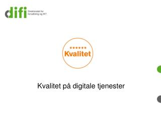 Kvalitet p� digitale tjenester
