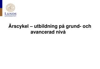 �rscykel � utbildning p� grund- och avancerad niv�