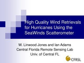 High Quality Wind Retrievals for Hurricanes Using the SeaWinds Scatterometer