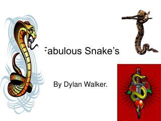 Fabulous Snake's
