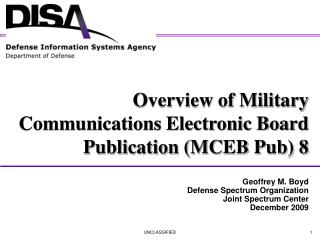 Geoffrey M. Boyd Defense Spectrum Organization  Joint Spectrum Center  December 2009