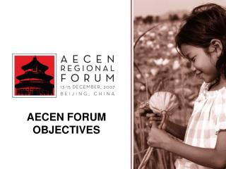 AECEN FORUM OBJECTIVES
