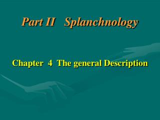 Part II   Splanchnology Chapter  4  The general Description