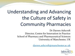 Understanding and Advancing  the Culture  of Safety in Community Pharmacies