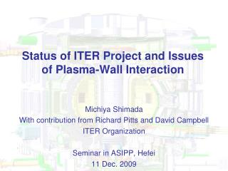 Status of ITER Project and Issues of Plasma-Wall Interaction