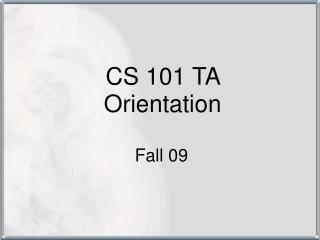CS 101 TA Orientation