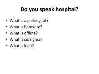 Do you speak hospital?