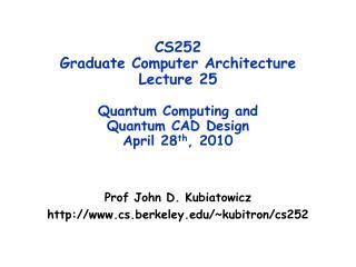 Prof John D. Kubiatowicz cs.berkeley/~kubitron/cs252