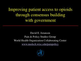Improving patient access to opioids  through consensus building  with government