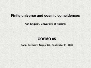 Finite universe and cosmic coincidences