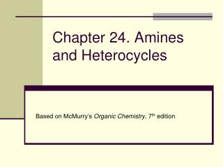 Chapter 24. Amines and Heterocycles