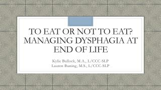 To Eat or Not to Eat?  Managing Dysphagia at End of Life