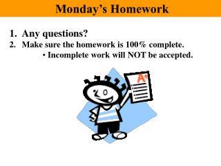 Monday's Homework
