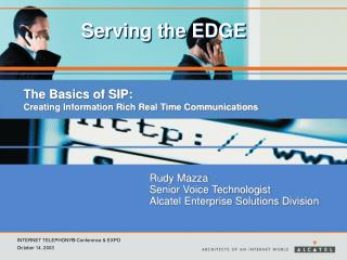 The Basics of SIP: Creating Information Rich Real Time Communications