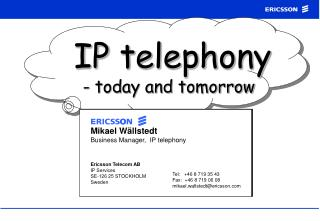 IP telephony - today and tomorrow