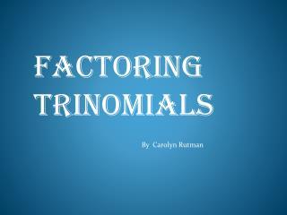 Factoring Trinomials