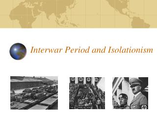 Interwar Period and Isolationism