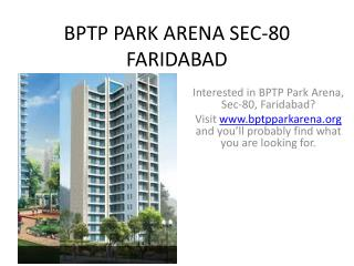 Interested in BPTP Park Arena, Sec-80, Faridabad? Visit www.