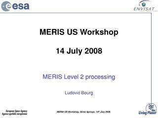 MERIS US Workshop  14 July 2008
