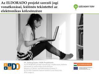Az ELDORADO projekt szerzői jogi vonatkozásai, különös tekintettel az elektronikus kölcsönzésre