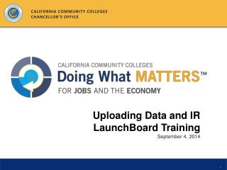 Uploading Data and IR LaunchBoard Training September 4, 2014