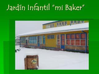 Jard n Infantil  mi Baker
