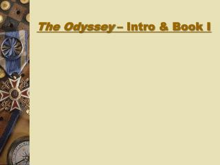 The Odyssey  � Intro & Book I