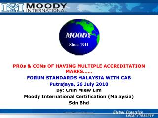 PROs & CONs OF HAVING MULTIPLE ACCREDITATION MARKS…… FORUM STANDARDS MALAYSIA WITH CAB
