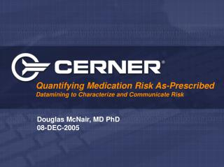 Quantifying Medication Risk As-Prescribed Datamining to Characterize and Communicate Risk