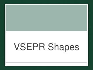 VSEPR Shapes